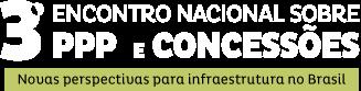 3° Encontro Nacional Sobre PPP e Concessões